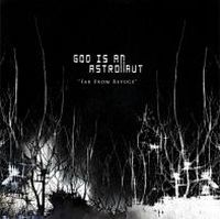 Far From Refuge by God Is An Astronaut