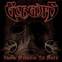 From Wisdom To Hate by Gorguts