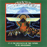 It's the Business of the Future To Be Dangerous by Hawkwind