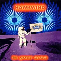 In Your Area by Hawkwind