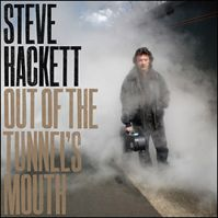 Out Of The Tunnels Mouth by Steve Hackett