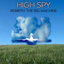 Rebirth: The Big Machine by High Spy
