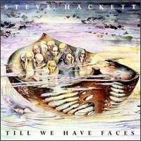 Till We Have Faces by Steve Hackett