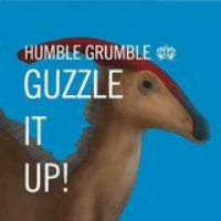 Guzzle it up! by Humble Grumble