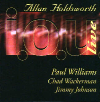 I.O.U. Live 1997 by Allan Holdsworth