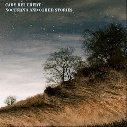 Nocturna and Other Stories by Cary Heuchert