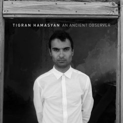 An Ancient Observer by Tigran Hamasyan