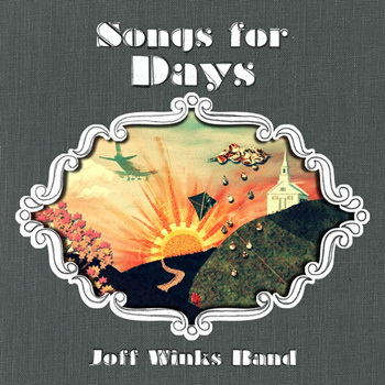 Songs For Days by Joff Winks Band