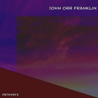 Pathways by The John Orr Franklin Band