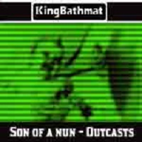 Son of a Nun Outcasts by King Bathmat
