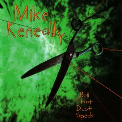 Boil That Dust Speck by Mike Keneally