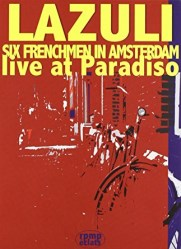 Six Frenchmen In Amsterdam ~ Live At Paradiso