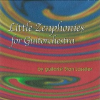 Little Zenphonies for Guitorchestra by Stan Lassiter
