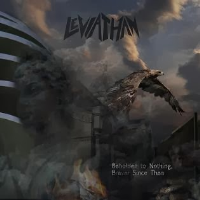 Beholden to Nothing, Braver Since Then by Leviathan