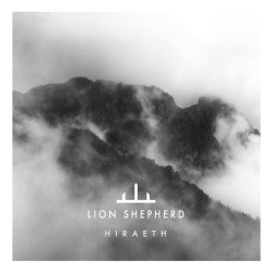 Hiraeth by Lion Shepherd