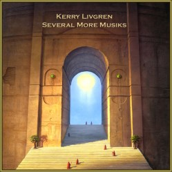 Several More Musiks by Kerry Livgren