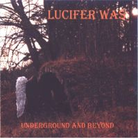 Underground And Beyond by Lucifer Was