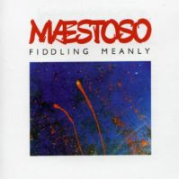 Fiddling Meanly by Maestoso