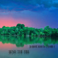Send the Fire (Worship Sessions Vol-02) by Neal Morse (Worship Sessions)