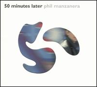 50 Minutes Later by Phil Manzanera