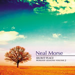Secret Place (Worship Sessions Vol-03) by Neal Morse (Worship Sessions)