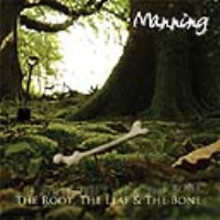 The Root, the Leaf & the Bone by Guy Manning