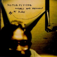 Angels and Daemons at Play by Motorpsycho