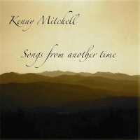 Songs From Another Time by Kenny Mitchell