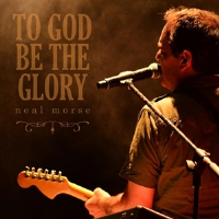 To God be The Glory by Neal Morse (Worship Sessions)