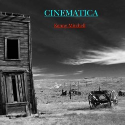 Cinematica by Kenny Mitchell