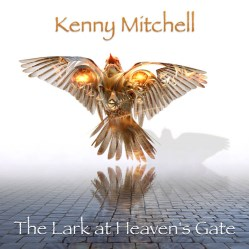 The Lark at Heaven's Gate by Kenny Mitchell