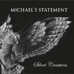 Silent Creatures by Michael's Statement