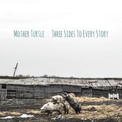 Three Sides To Every Story by Mother Turtle