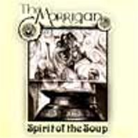 Spririt Of The Soup by The Morrigan