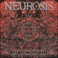 A Sun That Never Sets by Neurosis