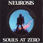 Souls At Zero by Neurosis