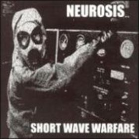 Short Wave Warfare by Neurosis