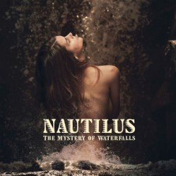 The Mystery Of Waterfalls by Nautilus