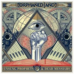 Unsung Prophets & Dead Messiahs by Orphaned Land