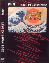 Live In Japan 2002 by PFM Premiata Forneria Marconi
