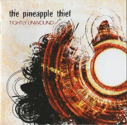 Tightly Unwound by The Pineapple Thief