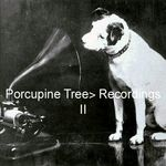 Recordings II by Porcupine Tree