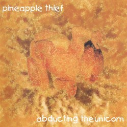 Abducting the Unicorn by The Pineapple Thief
