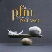 PFM In Classic - Da Mozart A Celebration by PFM Premiata Forneria Marconi