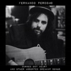 Burned out heart & other assorted breakup songs by Fernando Perdomo