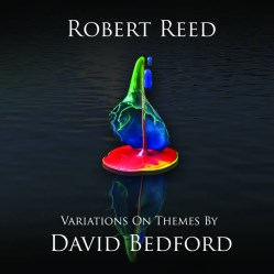 Variations On Themes By David Bedford by Robert Reed