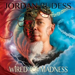 Wired For Madness by Jordan Rudess