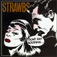 Don't Say Goodbye by The Strawbs