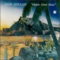 Moon Over Man by Dave Sinclair