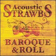 Acoustic Strawbs: Baroque & Roll by The Strawbs